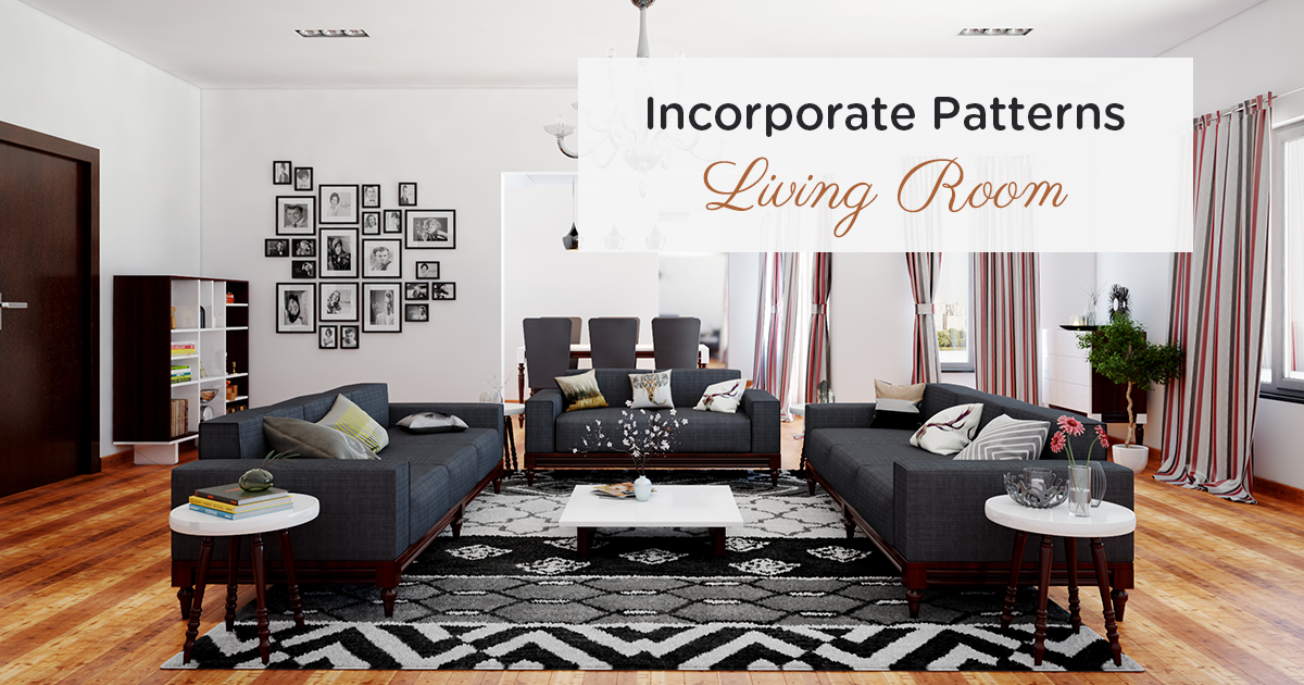 Incorporate Patterns Into Your Living Room!