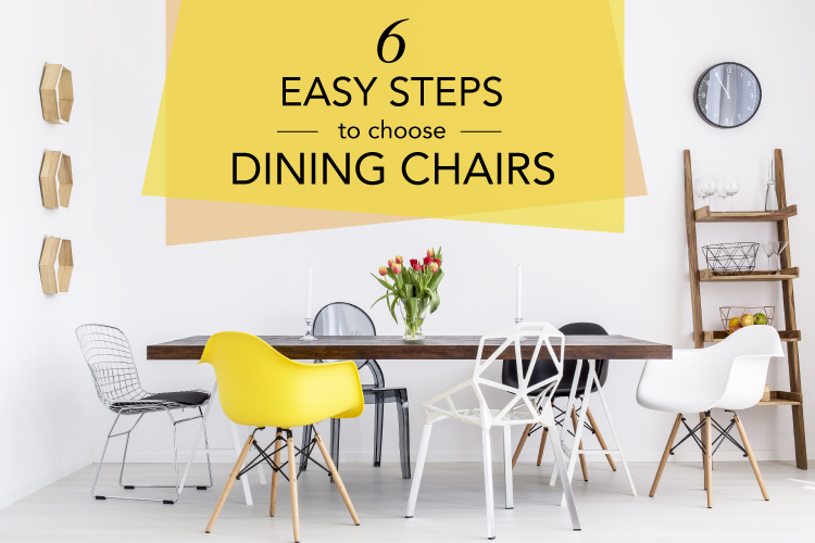 Buying Guide | How To Choose Dining Chairs In 6 Easy Steps