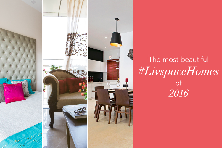6 Livspace Homes That Stole Our Hearts In 2016