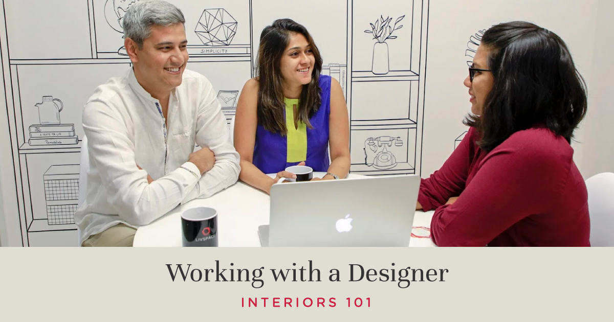 Interiors 101: Things to Know Before You Meet a Designer
