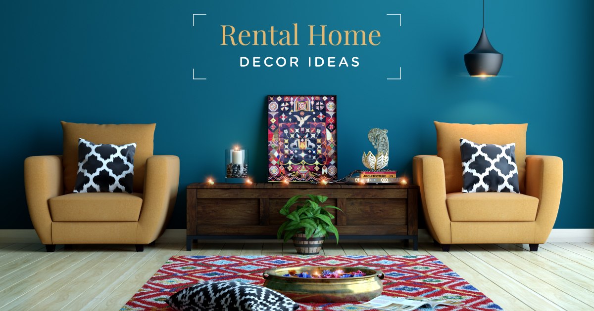 6 Easy Ways to Decorate Your Rental Home